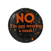 Vintage No I'm Not Wearing A Mask Halloween Button Pin